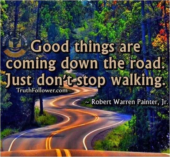 quote good things are coming down the road