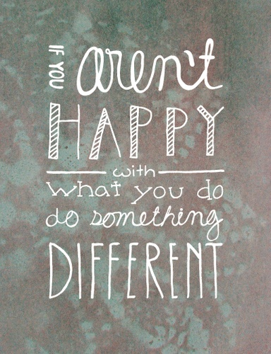happy with what you do quote