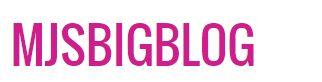 MJ's big blog