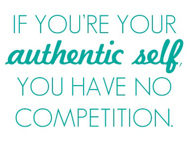 if-youre-your-authentic-self-you-have-no-competition-quote-authenticity-taolife1