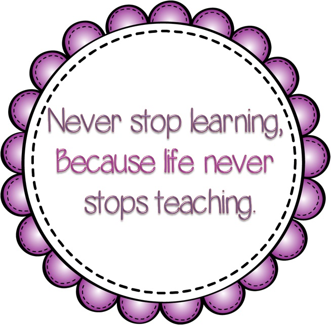 quote Never-stop-learning-because-life-never-stops-teaching