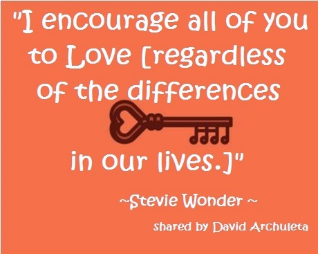 quote I encourage all of you to love [regardless of the differences in ...