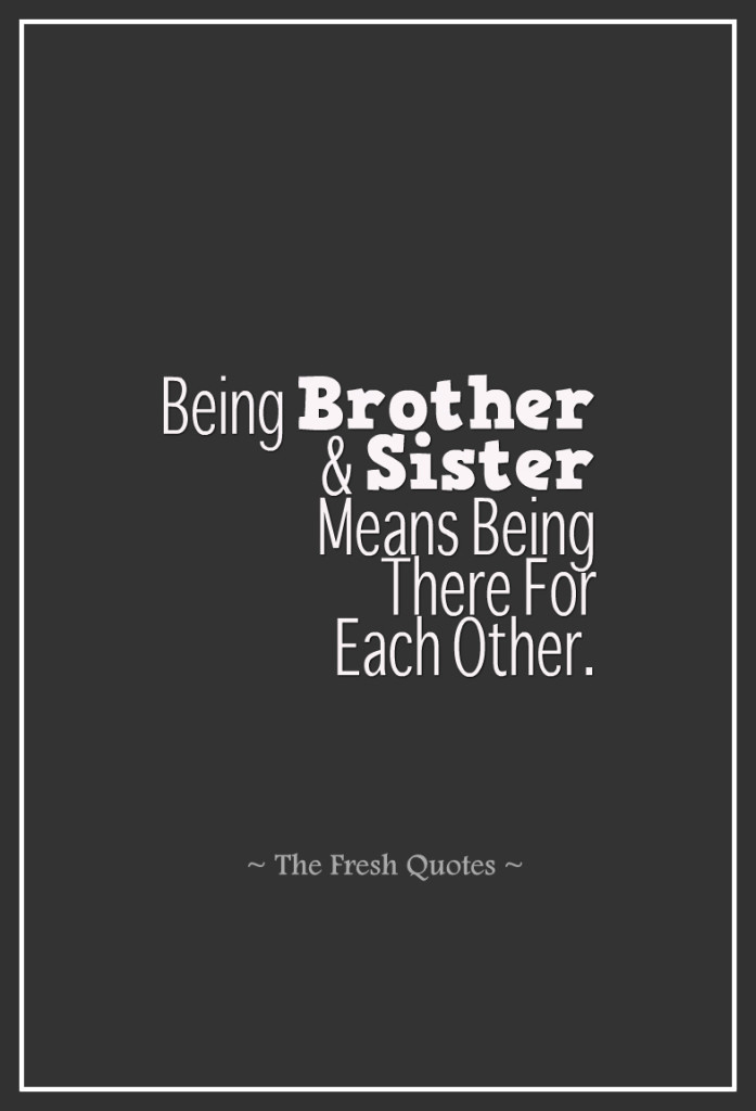 Being-Brother-Sister-Means-Being-There-For-Each-Other.
