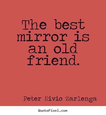 best mirror is an old friend
