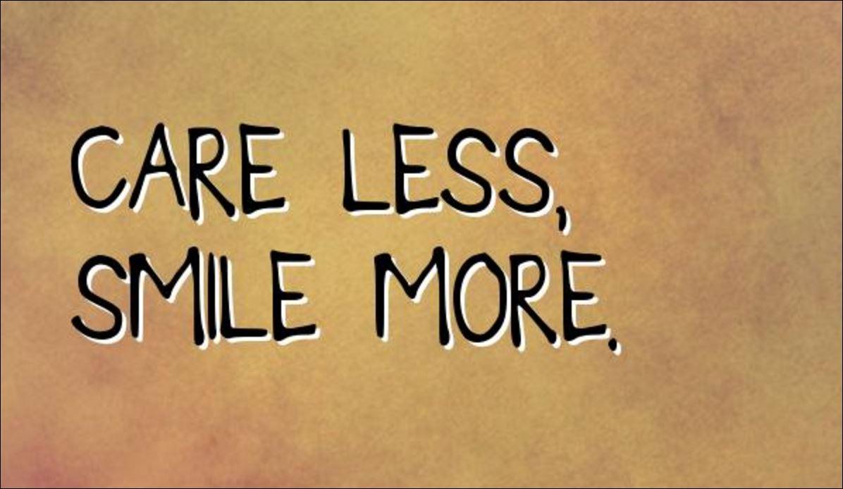 care-less-smile-more