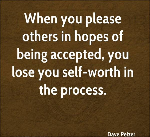 quote when you please others in hopes of being accepted you lose