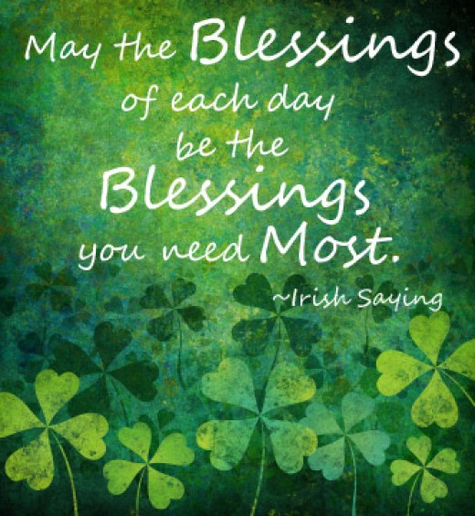 Quote st patrick's Day may the blessings of each day be the blessings you need the most