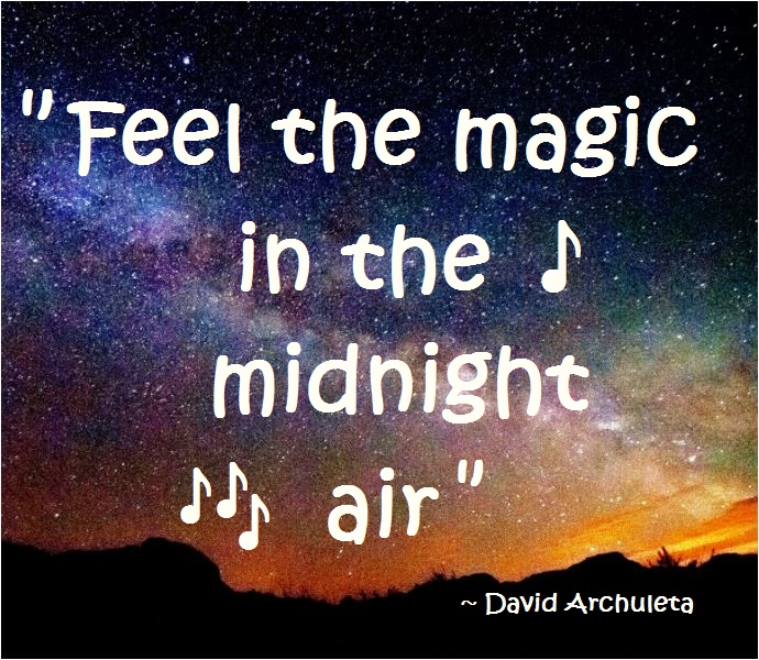 quote feel the magic in the midnight air