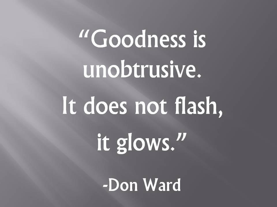 quote goodness unobtrusive