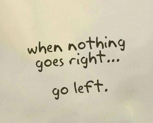 go left quote