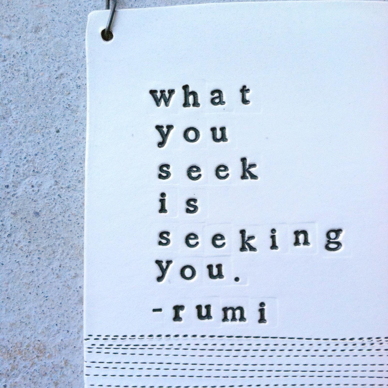 what-you-seek-is-seeking-you-rumi