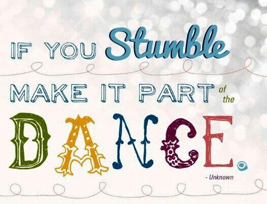 if-you-stumble-make-it-part-dance