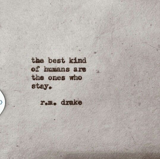 Quote: The best kind of humans are the ones who stay