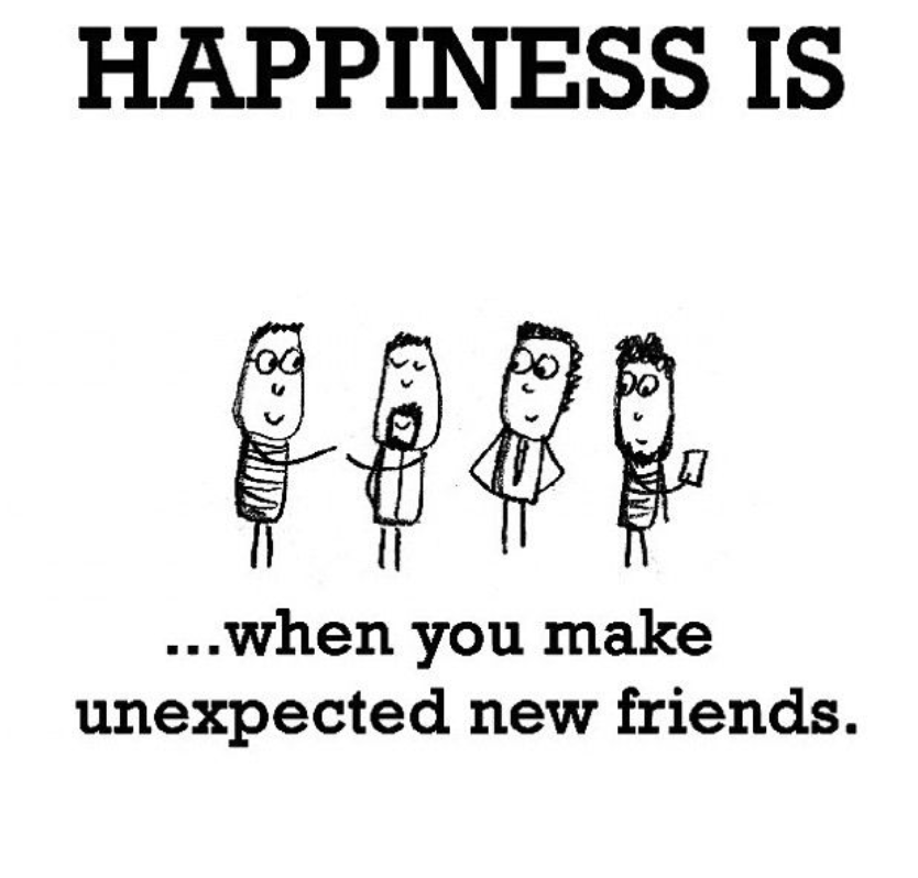 Happiness is when you meet unexpected friends